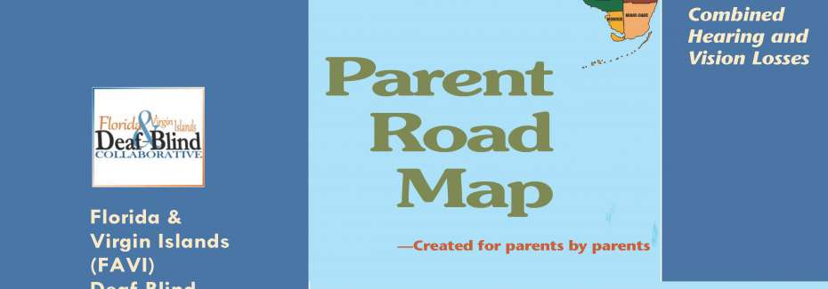 cover of Florida Parent Road Map brochure says created for parents by parents and your guide to raising a child with combined hearing and vision losses