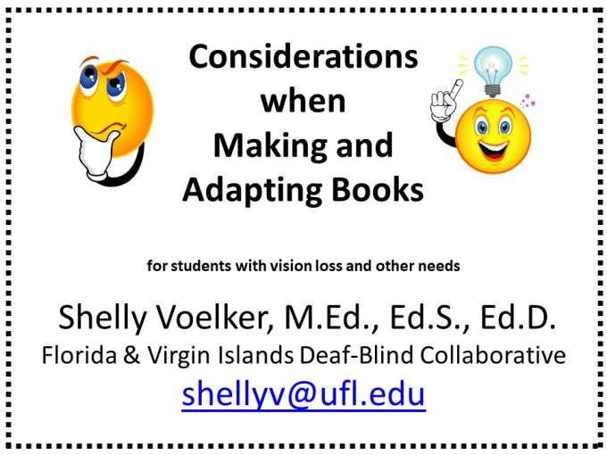 image of PowerPoint shows one emoji that is thinking and another with a lightbulb over head. The title reads considerations when making and adapting books for students with vision loss and other needs.