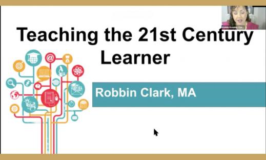 Image of a Presentation Title page shows a variety of colored symbols and reads Teaching the 21st Century learner by Robbin Clark, MA