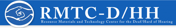 logo shows two clasped hands and reads RMTC-D/HH Resource Materials and Technology Center for the Deaf/Hard of Hearing